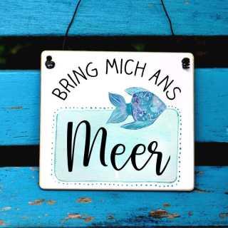 Schild Bring mich ans Meer
