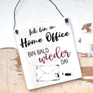 Home Office Schild - Bin bald wieder da
