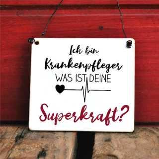 Schild Ich bin Krankenpfleger - Was ist Deine Superkraft?