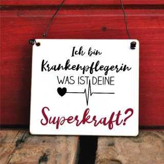 Schild Ich bin Krankenpflegerin - Was ist Deine Superkraft?