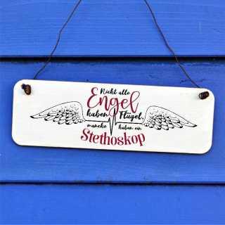 Schild Nicht alle Engel haben Flügel, manche ein Stethoskop