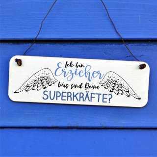 Schild Ich bin Erzieher, was sind Deien Superkräfte?