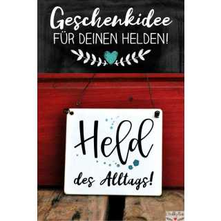 Schild Held des Alltags