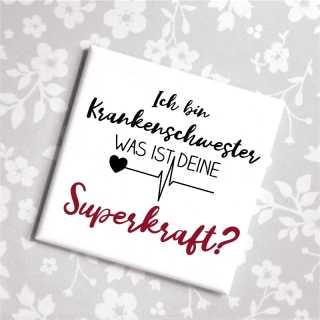 Magnet Ich bin Krankenschwester, was ist Deine Superkraft?