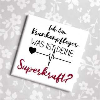 Magnet Ich bin Krankenpfleger, was ist Deine Superkraft?