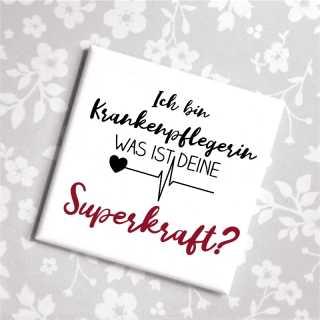 Magnet Ich bin Krankenpflegerin, was ist Deine Superkraft?