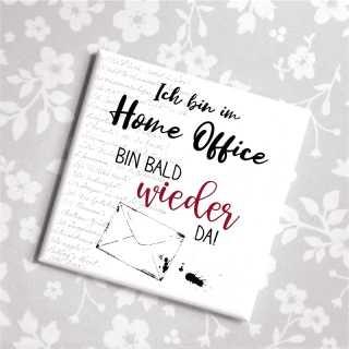 Magnet Ich bin im Home Office - Bin bald wieder da!