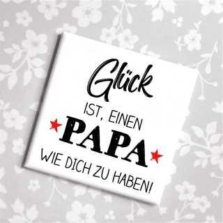 Magnet Glück ist, einen Papa wie Dich zu haben
