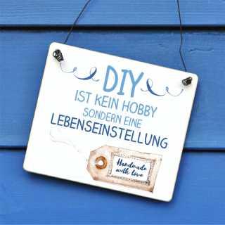 Schild DIY ist kein Hobby, sondern eine Lebenseinstellung
