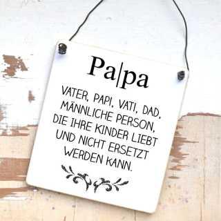 Schild Pa|pa männl. Person, die ihre Kinder liebt und nicht ersetzt werden kann