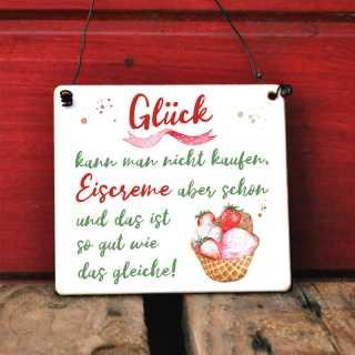 Schild mit Spruch Eiscreme ist wie Glück