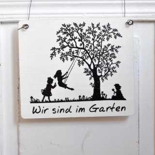 WIR SIND IM GARTEN Schild aus Holz im Shabby Chic