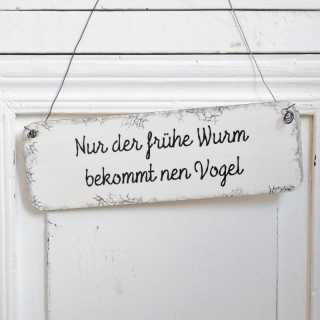 Holzschild verdrehter Spruch NUR DER FRÜHE WURM BEKOMMT NEN VOGEL
