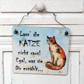 Schild Lass die Katze nicht raus egal was sie erzählt