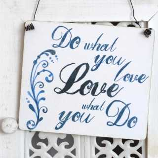 Shabby Vintage Dekoschild DO WHAT YOU LOVE LOVE WHAT YOU DO