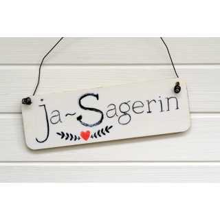 Schild für Hochzeiten aus Holz JA-SAGERIN