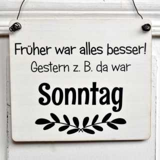 holzschild mit spruch fr her war alles besser. Black Bedroom Furniture Sets. Home Design Ideas