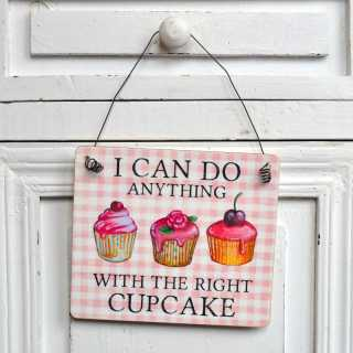 Holzschild I can do ANYTHING with the right CUPCAKE