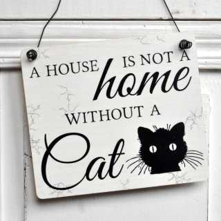 Schild A HOUSE is no HOME without a CAT 11x9,5 (S)