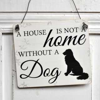 Schild A HOUSE is no HOME without a DOG 11x9,5 (S)