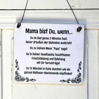 Witziges Holzschild MAMA BIST DU, WENN 17x20 (L)
