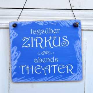 Lustiges Schild Holzschild TAGSÜBER ZIRKUS ABENDS THEATER