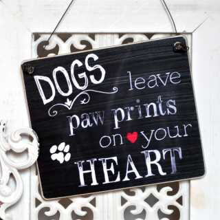 Schild DOGS LEAVE PAWPRINTS ON YOUR HEART 11x9,5 S