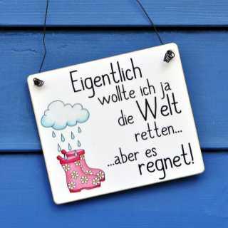 EIGENTLICH WOLLTE ICH DIE WELT RETTEN Schild aus Holz