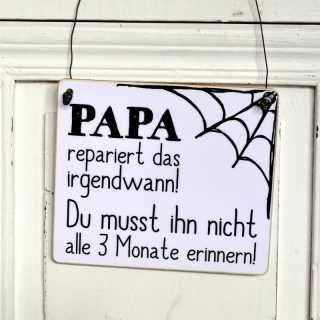 Lustiges Schild PAPA REPARIERT das irgendwann