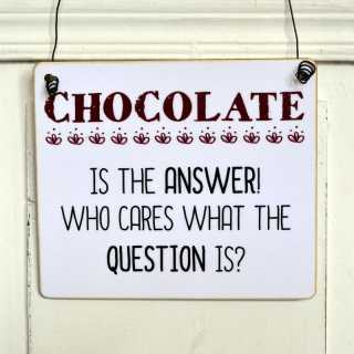 Dekoschild CHOCOLATE IS THE ANSWER