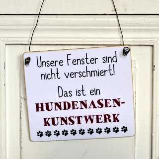 Schild mit Spruch HUNDENASENKUNSTWERK