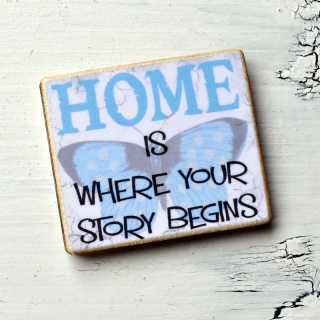Magnet HOME IS WHERE YOUR STORRY BEGINS