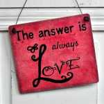 Holzschild The ANSWER is always LOVE 17 x 20 cm