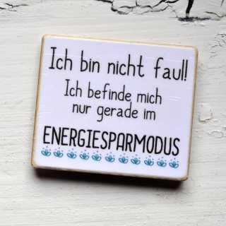 Magnet mit lusigem Spruch ENERGIESPARMODUS