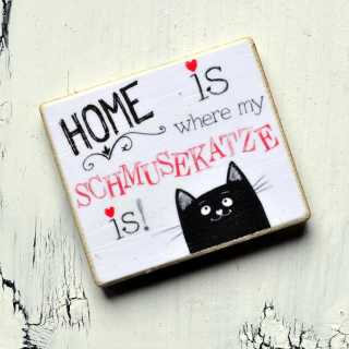 Magnet HOME is where my SCHMUSEKATZE is