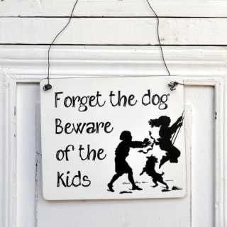 Shabby Chic Dekoschild FORGET the DOGS BEWARE of the KIDS 11 x 9,5 x 0,4 cm