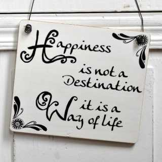 Holzschild HAPPINESS is not a destination it is a way of life 17 x 20 x 0,4 cm